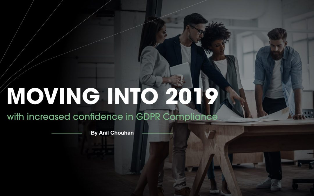 Moving into 2019 with increased confidence in GDPR Compliance