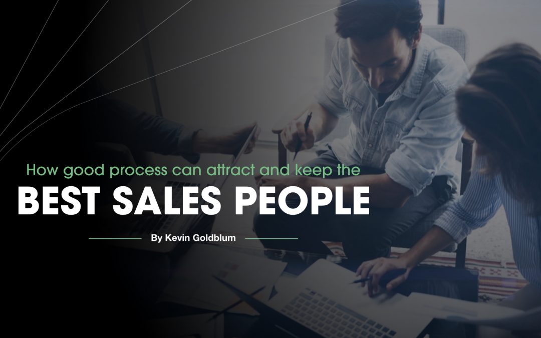 How good process can attract and keep the best sales people
