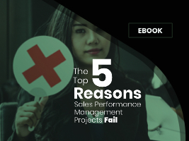 eBook: The Top Five Reason Sales Performance Management Projects Fail