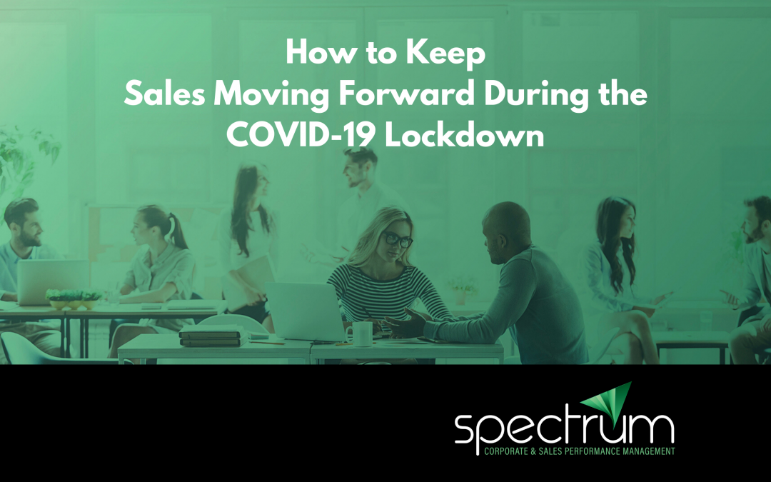 How to Keep Sales Moving Forward During the COVID-19 Lockdown