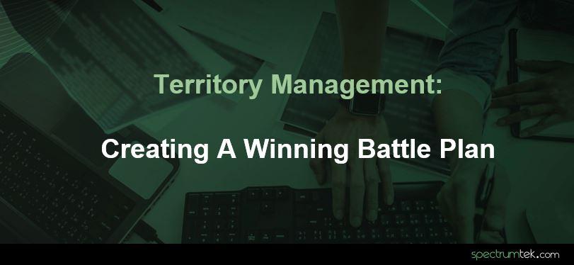 Territory Management: Creating A Winning Battle Plan