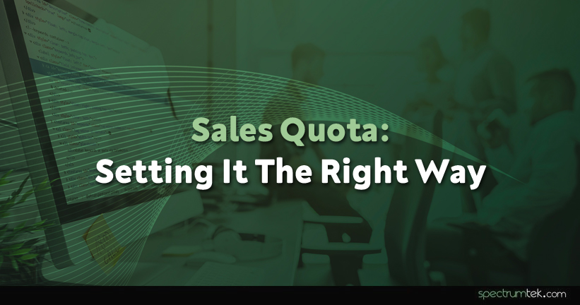 Sales Quota: Setting It The Right Way