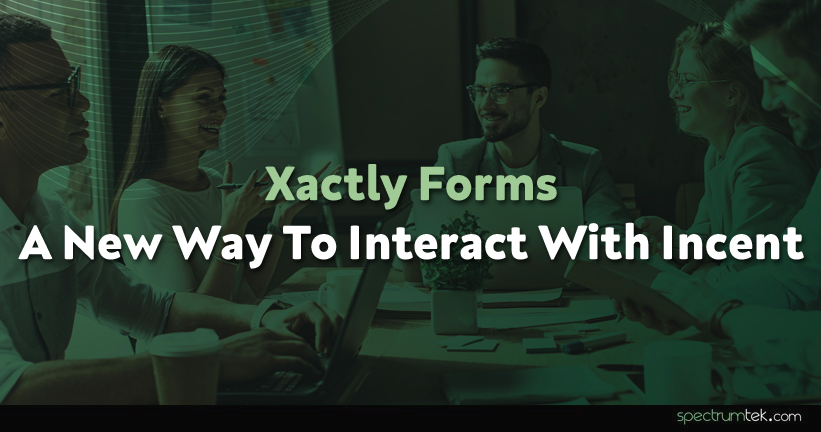 Xactly Forms – A new way to interact with Incent